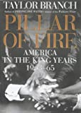 Pillar of Fire: America in the King Years 1963-65 (0684808196) by Taylor Branch