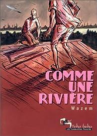 Comme une rivi�re par Pierre Wazem