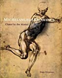 img - for Michelangelo Drawings: Closer to the Master book / textbook / text book