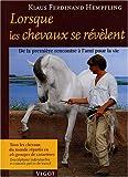 echange, troc Klaus-Ferdinand Hempfling - Lorsque les chevaux se révèlent : De la première rencontre à l'ami pour la vie