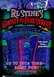 GO TO YOUR TOMB RIGHT NOW R L STINES GHOSTS OF FEAR STREET 26 by R.L. Stine