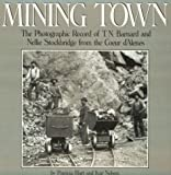 img - for Mining Town: The Photographic Record of T.N. Barnard and Nellie Stockbridge from the Coeur...... book / textbook / text book