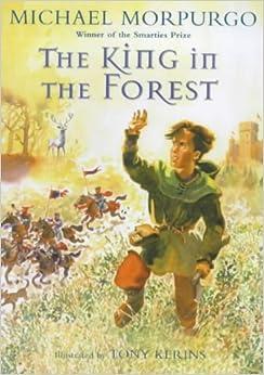 The King In The Forest Michael Morpurgo Tony Kerins border=