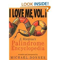 I Love Me, Vol. I: S. Wordrow's Palidrome Encyclopedia