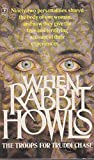 When Rabbit Howls (0330301284) by Truddi Chase