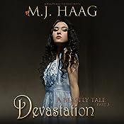 Devastation: A Beauty and the Beast Novel: A Beastly Tale, Book 3   M.J. Haag