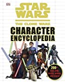 img - for Star Wars Clone Wars Character Encyclopedia by Dorling Kindersley (Jun 22 2010) book / textbook / text book