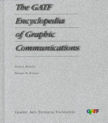 The Gatf Encyclopedia of Graphic Communications