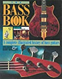 img - for The Bass Book: Complete Illustrated History of Bass Guitar (Guitar Profile) book / textbook / text book