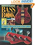 The Bass Book: Complete Illustrated H...