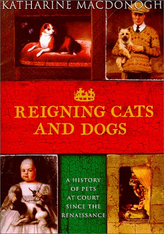 Reigning Cats and Dogs, KATHARINE MACDONOGH