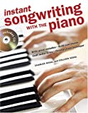 Instant Songwriting with the Piano (1582973644) by Segal, Charles