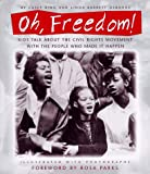 Oh, Freedom!: Kids Talk About the Civil Rights Movement with the People Who Made  It Happen: (Foreword by Rosa Parks) (0679858563) by Casey King