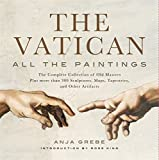 img - for Vatican: All the Paintings: The Complete Collection of Old Masters, Plus More than 300 Sculptures, Maps, Tapestries, and other Artifacts book / textbook / text book