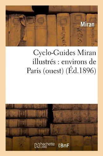 Cyclo-Guides Miran illustrés : environs de Paris (ouest) (Éd.1896)