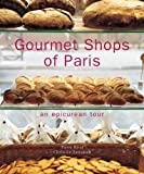 Gourmet Shops of Paris: An Epicurean Tour