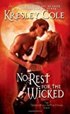Kresley Cole No Rest for the Wicked (Immortals After Dark, Book 2)
