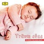 Tr�um S�� - Klassik F�r Mein Baby (Yo...