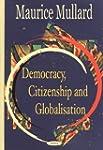 Democracy, Citizenship and Globalisation