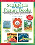 img - for Teaching Science With Favorite Picture Books: Enliven Your Reading Lessons With 15 Science-Based Picture Books, Reproducibles, and Easy Activities ... in Reading and Learning About Science book / textbook / text book