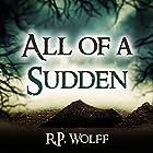 All of a Sudden Hörbuch von R.P. Wolff Gesprochen von: Danielle Brown