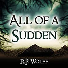 All of a Sudden Audiobook by R.P. Wolff Narrated by Danielle Brown