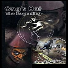 Ong's Hat: The Beginning (       UNABRIDGED) by Joseph Matheny Narrated by James C. Lewis