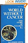 World Without Cancer: The Story of Vi...
