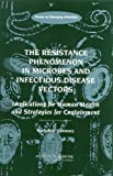 img - for The Resistance Phenomenon in Microbes and Infectious Disease Vectors:: Implications for Human Health and Strategies for Containment -- Workshop Summary book / textbook / text book