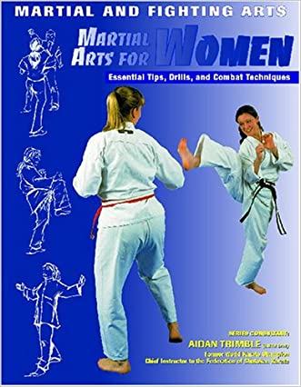 Martial Arts for Women: Essential Tips, Drills, and Combat Techniques (Martial and Fighting Arts) written by Eric Chaline