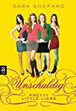 Sara Shepard Pretty Little Liars - Unschuldig: Band 1