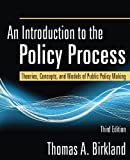 An Introduction to the Policy Process: Theories, Concepts, and Models of Public Policy Making, 3rd
