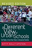 img - for A Different View of Urban Schools (Counterpoints: Studies in the Postmodern Theory of Education) Revised Edition by Kitty Kelly Epstein published by Peter Lang Publishing (2012) book / textbook / text book