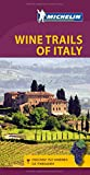 Michelin Green Guide Wine Trails of Italy (Green Guide/Michelin)