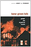 img - for Home-Grown Hate: Gender and Organized Racism (Perspectives on Gender) book / textbook / text book