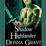 Shadow Highlander: Dark Sword, Book 5 (       UNABRIDGED) by Donna Grant Narrated by Antony Ferguson