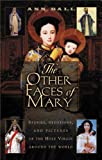 img - for The Other Faces of Mary: Stories, Devotions, and Pictures of the Holy Virgin from Around the World book / textbook / text book