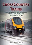 CrossCountry Trains: Providing the Rail Services Connecting Britains Towns and Cities