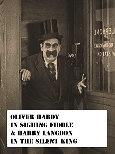 "Oliver Hardy in ""Signing Fiddle"" & Harry Langdon in ""The Silent King"""