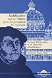 Justification and the Future of the Ecumenical Movement: The Joint Declaration on the Doctrine of Justification (Unitas)