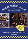 img - for The Freezer Cooking Manual from 30 Day Gourmet: A Month of Meals Made Easy book / textbook / text book