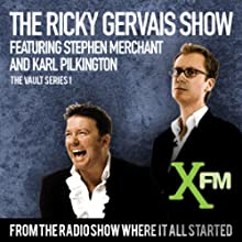 The XFM Vault: The Best of The Ricky Gervais Show with Stephen Merchant and Karl Pilkington, Volume 1 (       UNABRIDGED) by Ricky Gervais, Stephen Merchant, Karl Pilkingson Narrated by Ricky Gervais, Stephen Merchant, Karl Pilkingson