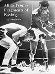Ali to Tyson - Fragments of Boxing (E...