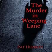 The Murder in Weeping Lane | Pat Herbert