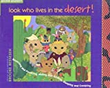Look Who Lives in the Desert!: Bouncing and Pouncing, Hiding and Gliding, Sleeping and Creeping [Hardcover]