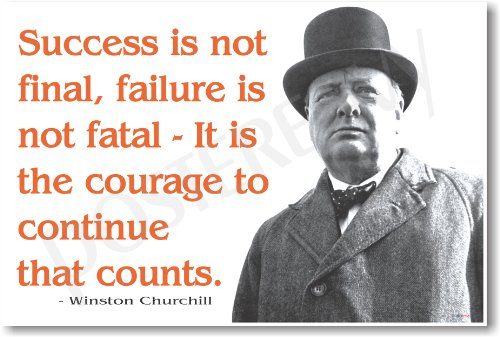 winston-churchill-success-is-not-final-failure-is-not-fatal-new-famous-person-poster