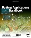 Op Amp Applications Handbook (Analog Devices Series)