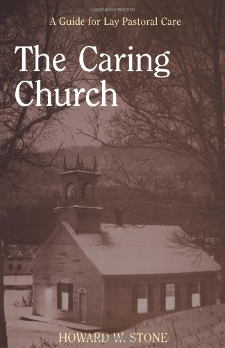 The Caring Church: A Guide for Lay Pastoral Care