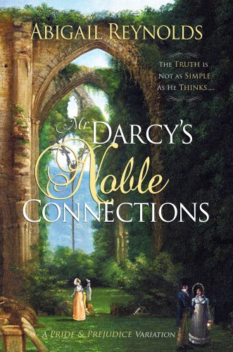 Mr. Darcy's Noble Connections by Abigail Reynolds