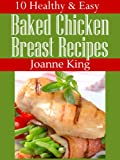 10 Healthy & Easy Baked Chicken Breast Recipes